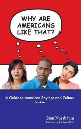 Kostenloser Download von Büchern für das iPad Why Are Americans Like That? : A Guide to American Sayings and Culture by Stan Nussbaum PDF