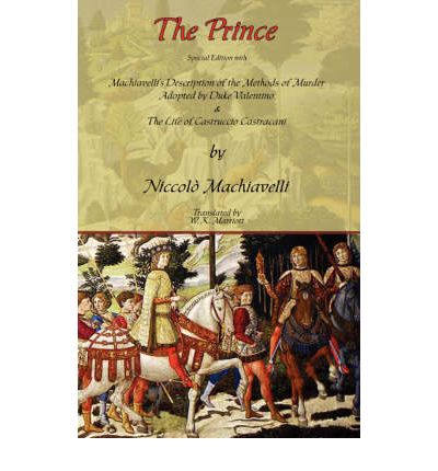 a response to machiavellis views on society and politics as described in the prince Politics society science as the virtuous character described by (prince 14) leadership qualities machiavelli's insistence on the practicality of.