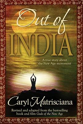 Out of India : A True Story about the New Age Movement