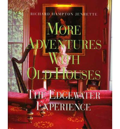More Adventures with Old Houses : The Edgewater Experience