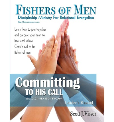 Committing to His Call; Discipleship Ministry for Relational Evangelism - Leader's Manual