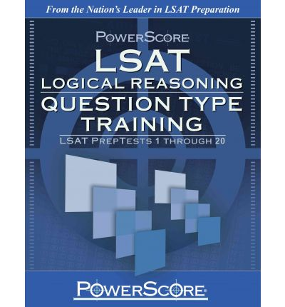 PowerScore LSAT Logical Reasoning: Question Type Training