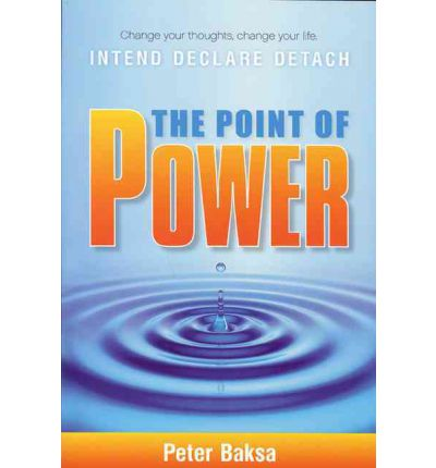 The Point of Power : Change Your Thoughts, Change Your Life