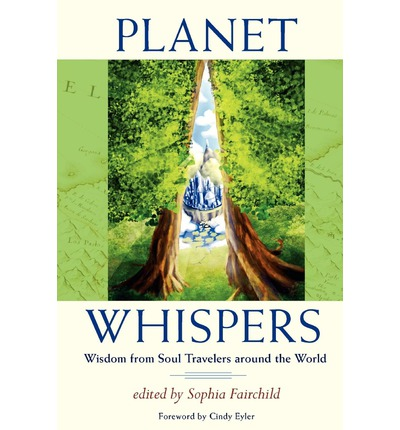Planet Whispers : Wisdom from Soul Travelers Around the World