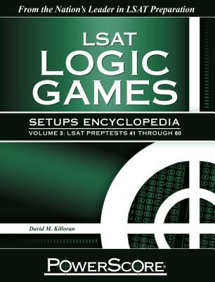 LSAT Logic Games Setups Encyclopedia III
