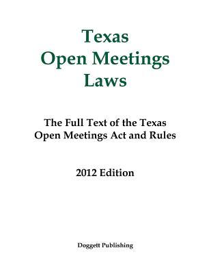 texas open meetings law The texas open meetings act at a glance under the texas open meetings act (the act), the general rule is that every regular, special, or called meeting of a governmental body, including a.