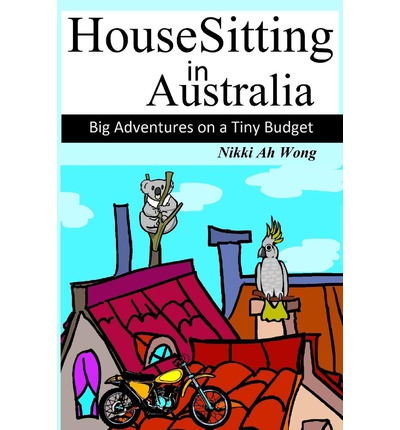 Housesitting in Australia : Big Adventures on a Tiny Budget