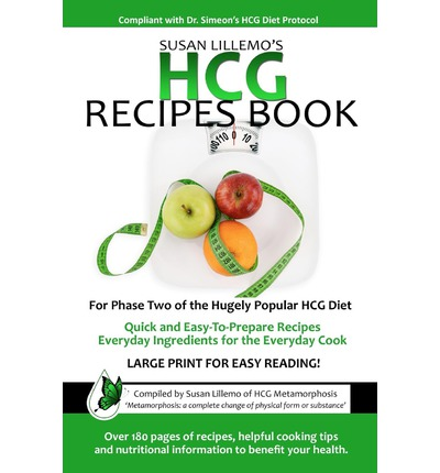 Hcg Recipes Book : For Phase Two of the Hugely Popular Hcg Diet