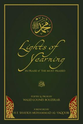 Lights of Yearning : In Praise of the Most Praised