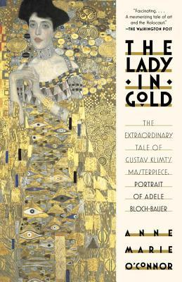 The Lady in Gold : The Extraordinary Tale of Gustav Klimt's Masterpiece, Portrait
