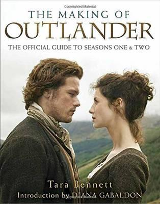 The Making of Outlander : Official Guide to Seasons One and Two