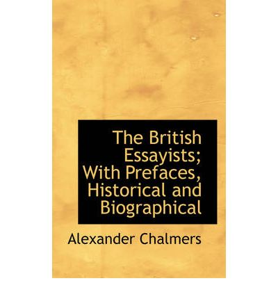 the british essayists The british essayists: spectator by alexander chalmers starting at $3586 the british essayists: spectator has 3 available editions to buy at alibris weekend sale | $10 off.