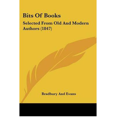 Bits Of Books : Selected From Old And Modern Authors (1847)
