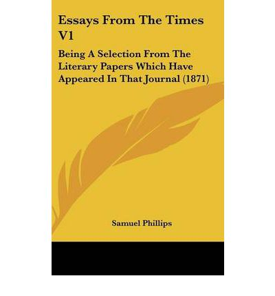 Essays From The Times V1 : Being A Selection From The Literary Papers Which Have Appeared In That Journal (1871)