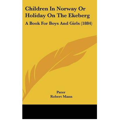 Children in Norway or Holiday on the Ekeberg : A Book for Boys and Girls (1884)
