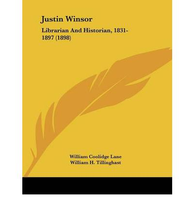 Justin Winsor : Librarian and Historian, 1831-1897 (1898)