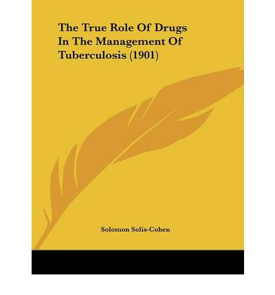 The True Role of Drugs in the Management of Tuberculosis (1901)