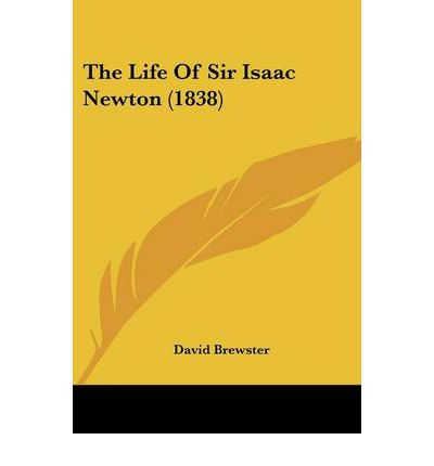 The Life of Sir Isaac Newton (1838)