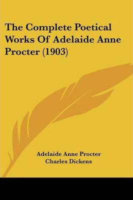 The Complete Poetical Works of Adelaide Anne Procter (1903)