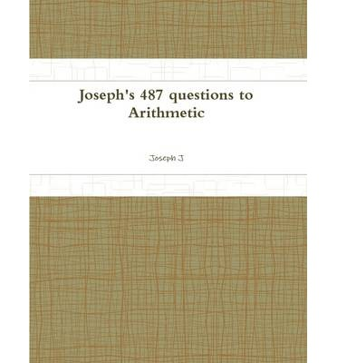 Joseph's 487 Questions to Arithmetic