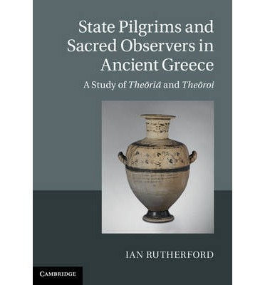 State Pilgrims and Sacred Observers in Ancient Greece