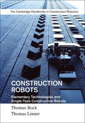 Construction Robots: Volume 3 : Elementary Technologies and Single-Task Construction Robots