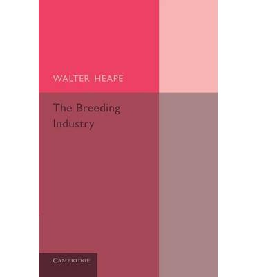 Audio-Lehrbücher kostenlos herunterladen The Breeding Industry : Its Value to the Country, and its Needs (German Edition) PDF 1107423996 by Walter Heape