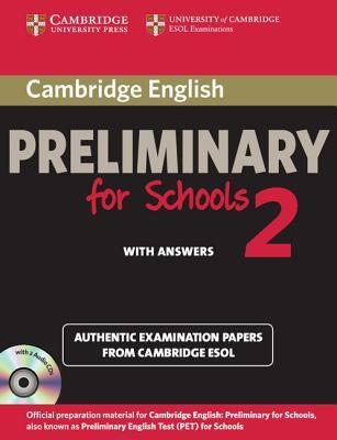 Cambridge English Preliminary for Schools 2 Self-study Pack (student's Book with Answers and Audio CDs (2)) : Authentic Examination Papers from Cambridge ESOL