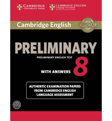Cambridge English Preliminary 8 Student's Book Pack (Student's Book with Answers and Audio CDs (2)) : Authentic Examination Papers from Cambridge English Language Assessment