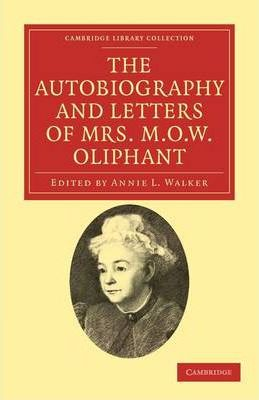 Kostenlose mobipocket E-Book-Downloads The Autobiography and Letters of Mrs M. O. W. Oliphant by Margaret Oliphant,Annie L. Walker"
