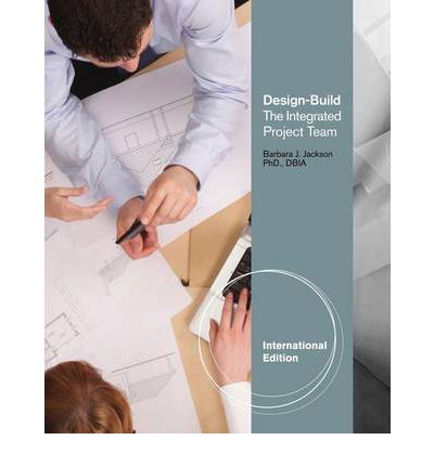 Design-Build : The Integrated Design-Build Team