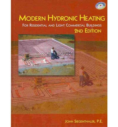 Modern Hydronic Heating : For Residential and Light Commercial Buildings (Book Only)
