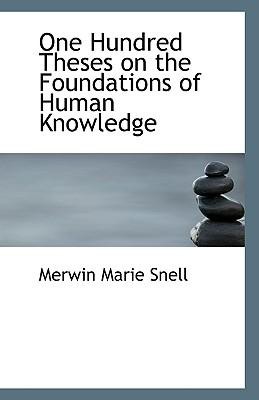 One Hundred Theses on the Foundations of Human Knowledge ...