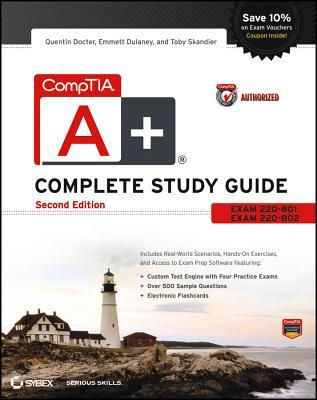 CompTIA A+ Complete Study Guide Authorized Courseware