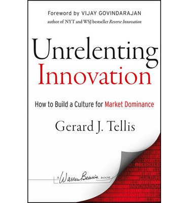 unrelenting innovation how to create a culture of market dominance