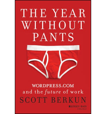 The Year Without Pants: WordPress.Com and the Future of Work