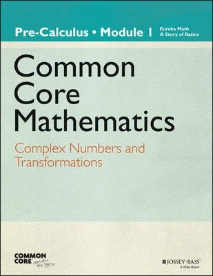 Eureka Math, a Story of Functions: Pre-Calculus: Module 1 : Complex Numbers and Transformations