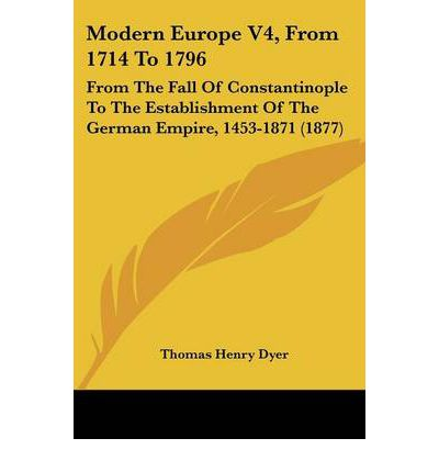 Modern Europe V4, from 1714 to 1796 : From the Fall of Constantinople to the Establishment of the German Empire, 1453-1871 (1877)
