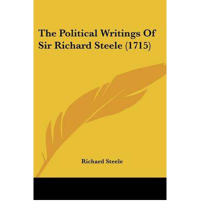 The Political Writings of Sir Richard Steele (1715)