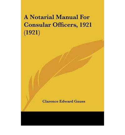 A Notarial Manual for Consular Officers, 1921 (1921)