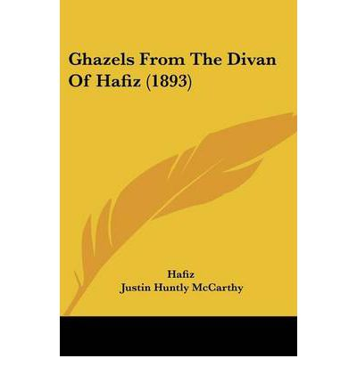 Ghazels from the divan of hafiz 1893 hafiz 9781120287281 for Divan of hafiz