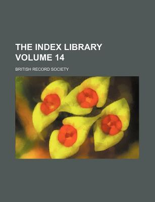The Index Library Volume 14
