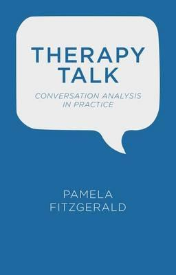 Therapy Talk : Conversation Analysis in Practice