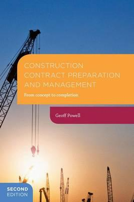 Construction Contract Preparation and Management : From Concept to Completion