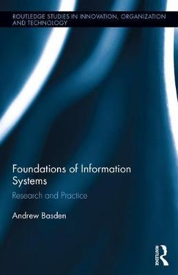 The Foundations of Information Systems : Research, Teaching and Practice