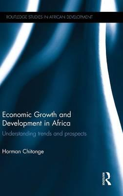 Economic Growth and Development in Africa : Understanding Trends and Prospects