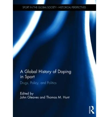 A Global History of Doping in Sport : John Gleaves ...