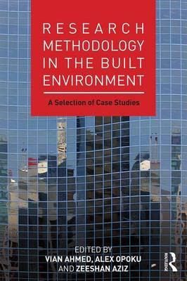 Research Methodology in the Built Environment : A Selection of Case Studies