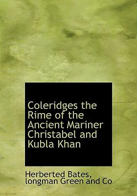 nature in the rime of the ancient mariner and kubla khan These first chapters provide the foundation for ward's discussion of the poems  the rime of the ancient mariner, kubla khan, andchristabel in the final three.