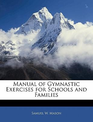 Manual of Gymnastic Exercises for Schools and Families
